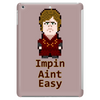 Impin Aint Easy Tablet (vertical)