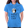 Impin' ain't easy Womens Polo