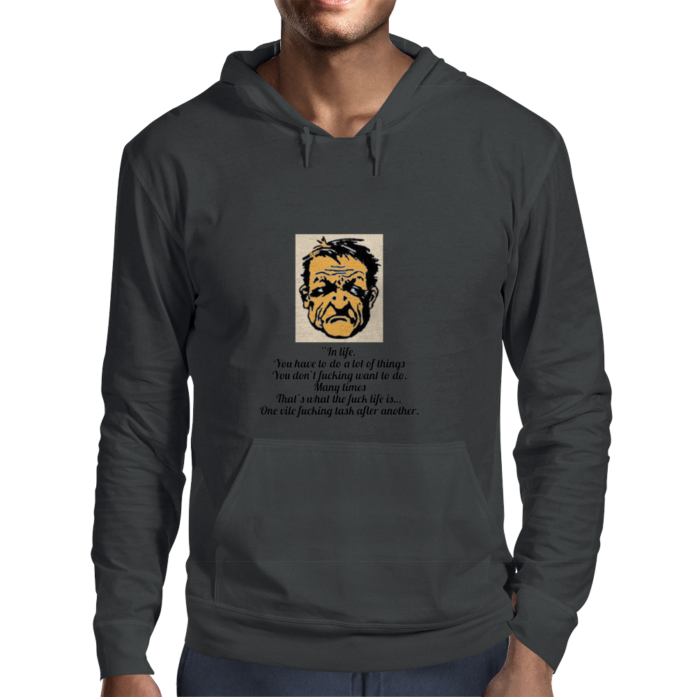 """In life, you have to do a lot of things you don't fucking want to do. Mens Hoodie"