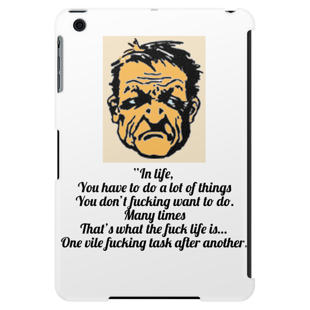"""In life, you have to do a lot of things you don't fucking want to do. Tablet (vertical)"