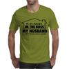 IN MY HOUSE I'M THE BOSS MY HUSBAND Mens T-Shirt