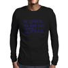 In Space... No One Can Hear You Scream Mens Long Sleeve T-Shirt