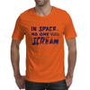 In Space... No One Can Hear You Scream Mens T-Shirt
