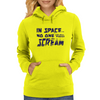 In Space... No One Can Hear You Scream Womens Hoodie