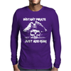 Instant Pirate Just Add Rum Funny Mens Long Sleeve T-Shirt