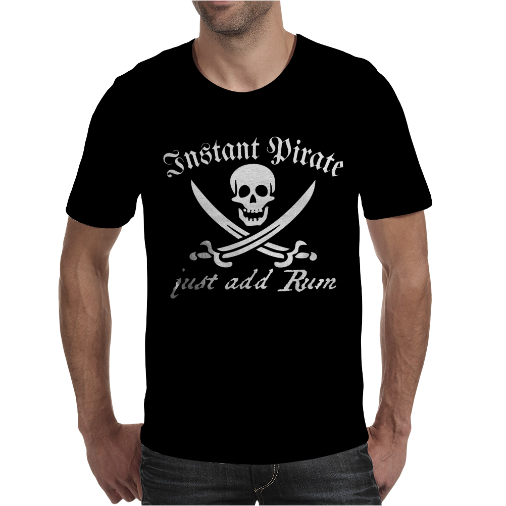 Instant Pirate Just Add Rum. Mens T-Shirt