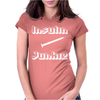 Insulin Junkie Funny Womens Fitted T-Shirt
