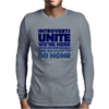 Introverts Unite! We're here, we're uncomfortable, and we want to go home Mens Long Sleeve T-Shirt