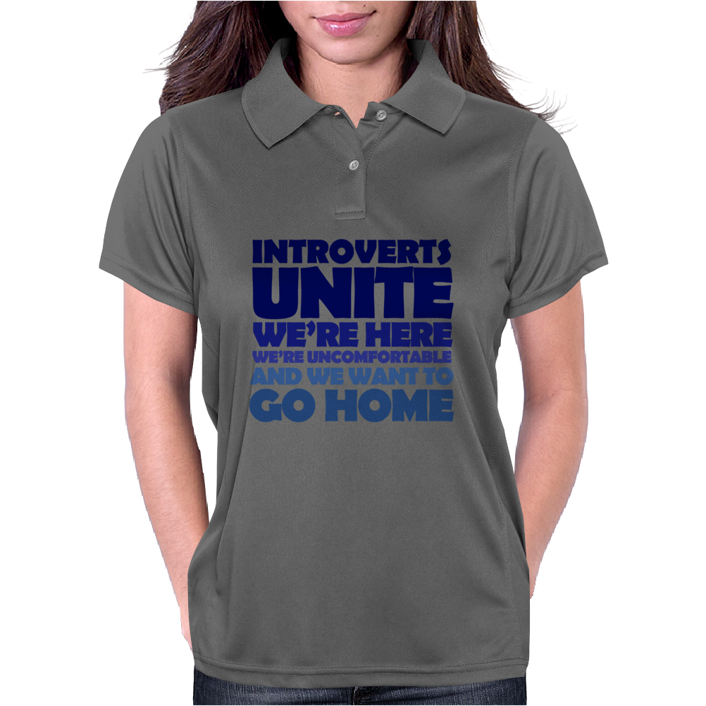 Introverts Unite! We're here, we're uncomfortable, and we want to go home Womens Polo