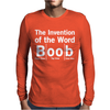 INVENTION OF THE WORD BOOB Mens Long Sleeve T-Shirt