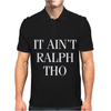 It Aint Ralph Tho Mens Polo
