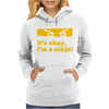 It Is Ok I Am A Ninja Womens Hoodie