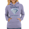 It´s hard to be a diamond Womens Hoodie