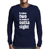 It takes two to make it outta sight Mens Long Sleeve T-Shirt