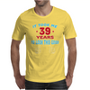 it tok me 39 years mars Mens T-Shirt