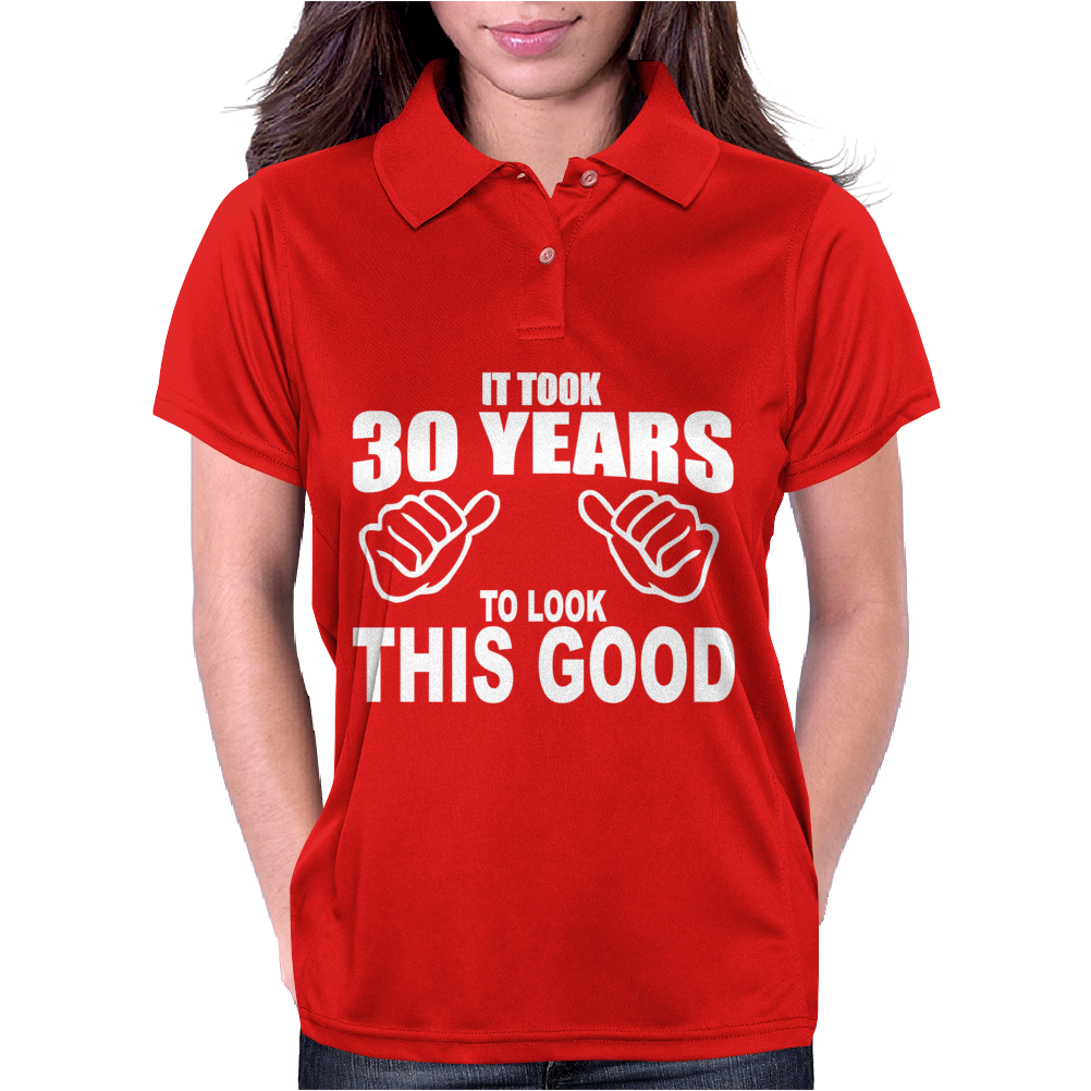 It Took 30 Years To Look This Good Womens Polo