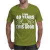 It Took 40 Years To Look This Good Mens T-Shirt