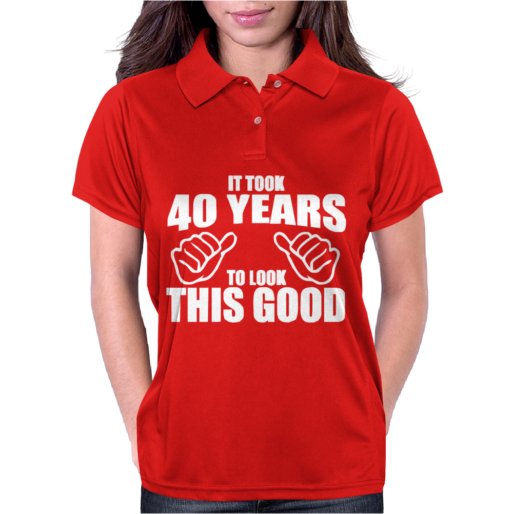 It Took 40 Years To Look This Good Womens Polo