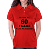 IT TOOK ME 60 YEARS Womens Polo