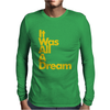 IT WAS ALL A DREAM Mens Long Sleeve T-Shirt