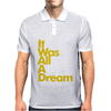 IT WAS ALL A DREAM Mens Polo