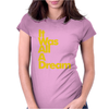 IT WAS ALL A DREAM Womens Fitted T-Shirt