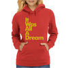 IT WAS ALL A DREAM Womens Hoodie