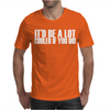 It'd Be A Lot Cooler if You Did Mens T-Shirt