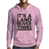 It's A Land Rover Thing Mens Hoodie