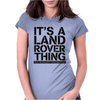It's A Land Rover Thing Womens Fitted T-Shirt