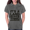 It's A Land Rover Thing Womens Polo