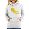 Its a Trap Womens Hoodie