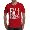 It's All Ball Bearings Nowadays Mens T-Shirt