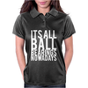 It's All Ball Bearings Nowadays Womens Polo