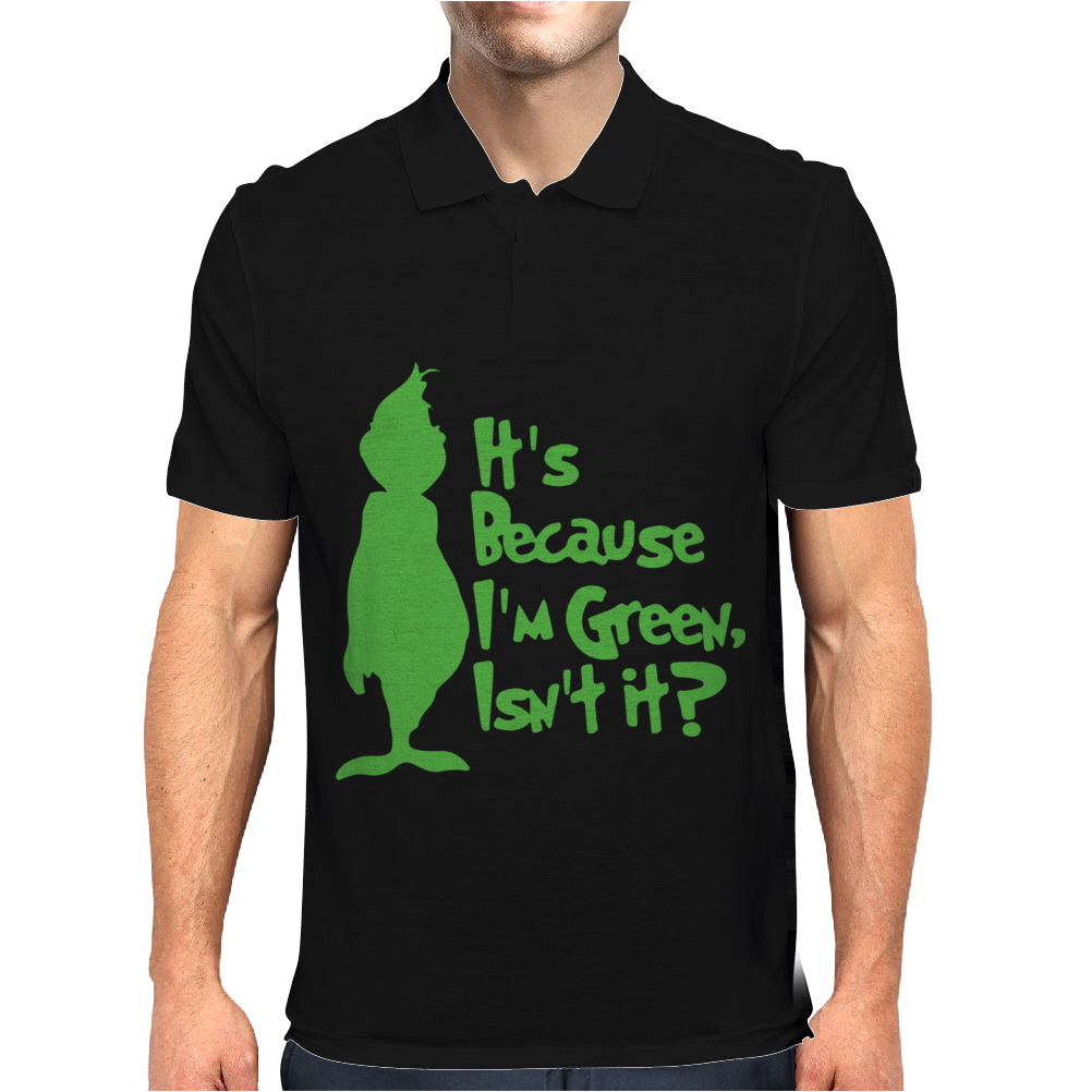 It's Because I'm Green, Isn't It Cute Christmas Mens Polo