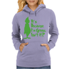 It's Because I'm Green, Isn't It Cute Christmas Womens Hoodie