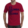 It's Colombia not Columbia Mens T-Shirt