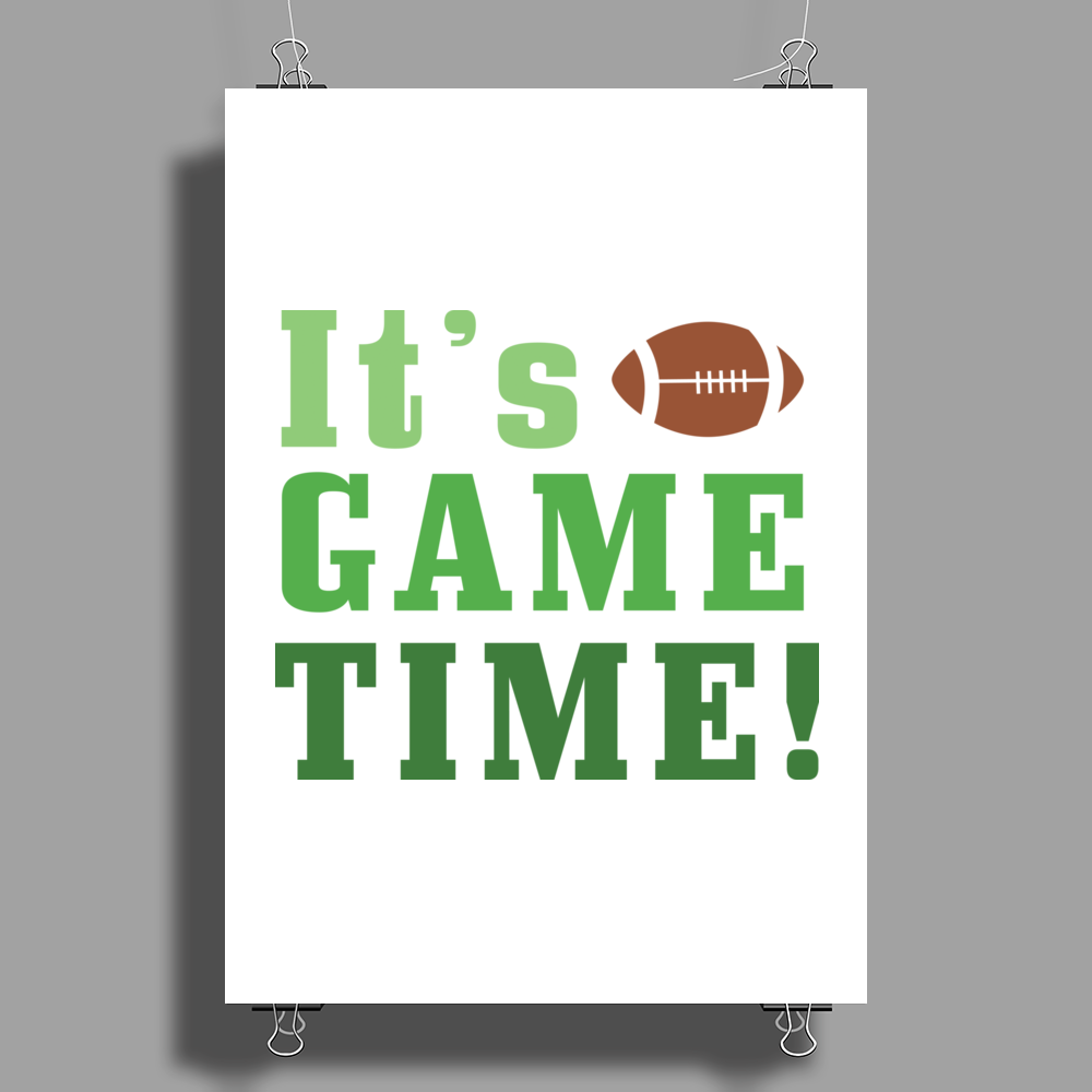 It's Game Time Poster Print (Portrait)