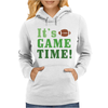 It's Game Time Womens Hoodie