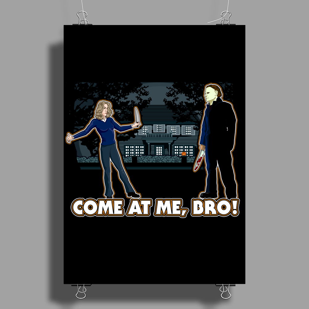 It's Halloween, Come At Me Bro! Poster Print (Portrait)