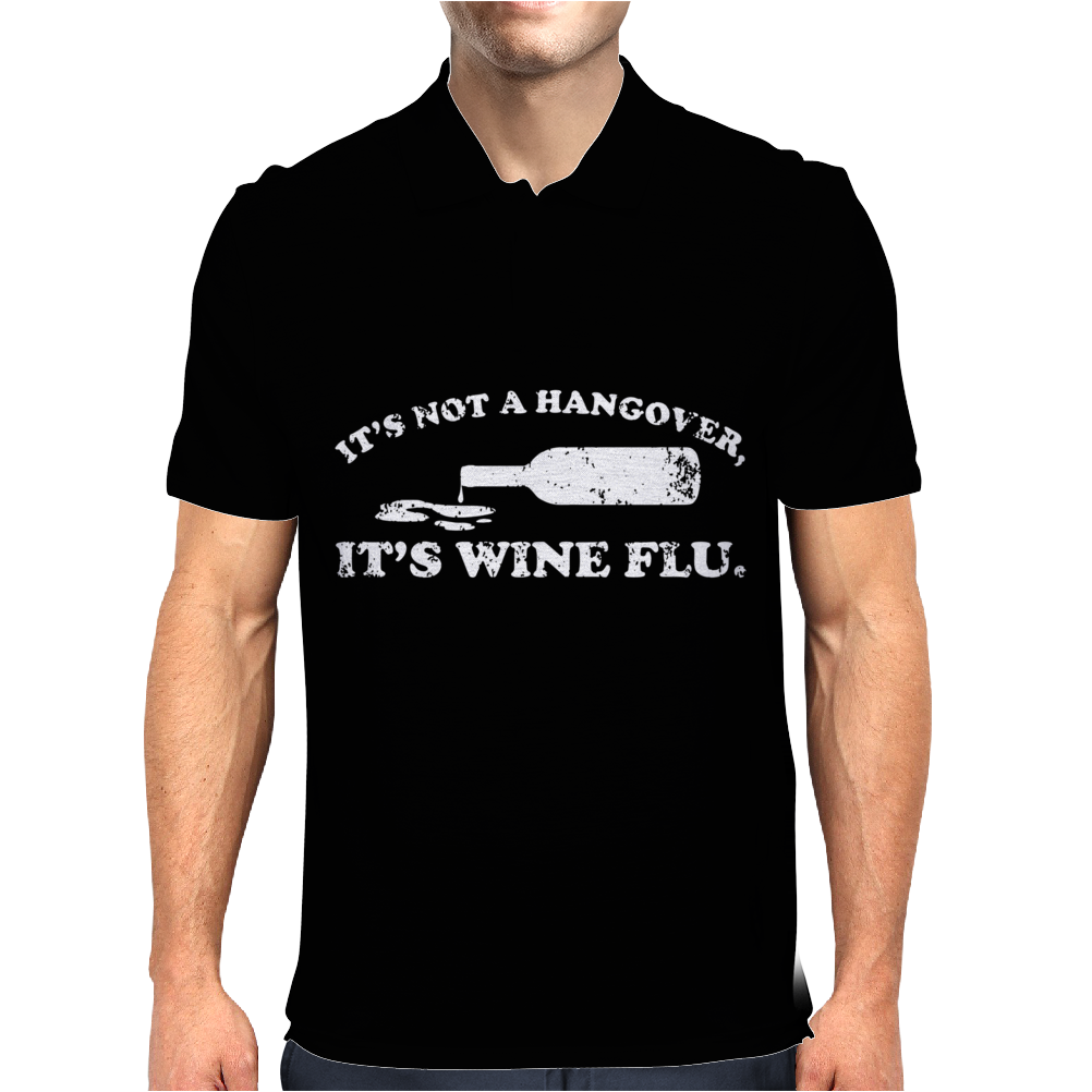 It's Not A Hangover It's Wine Flu Mens Polo