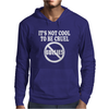 It's Not Cool To Be Cruel No Bullies Mens Hoodie