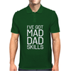 I've Got Mad Dad Skills Mens Polo