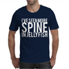 I've Seen More Spine In Jellyfish Mens T-Shirt