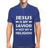 Jesus Is My Savior Not My Religion Mens Polo