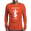 Jesus Saves I Spend funny statement Mens Long Sleeve T-Shirt