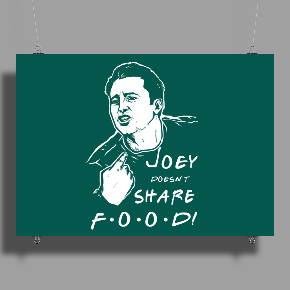 Joey Doesn't Share Food Poster Print (Landscape)