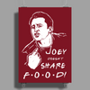 Joey Doesn't Share Food Poster Print (Portrait)