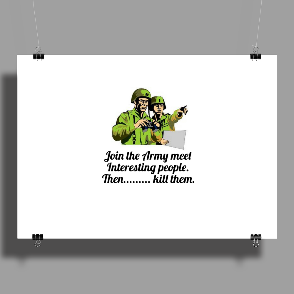 Join the Army meet interesting people   then ,,,,kill them Poster Print (Landscape)