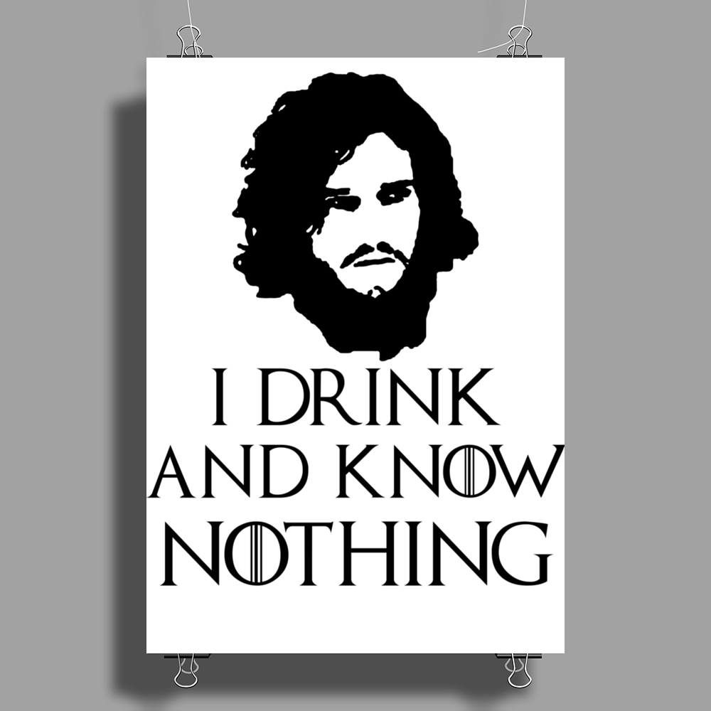 JON SNOW GAME OF THRONES TYRION LANNISTER DRINK AND KNOW THINGS Poster Print (Portrait)